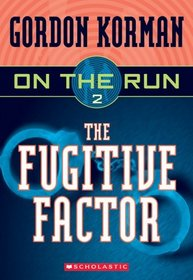 The Fugitive Factor (On The Run, Bk 2)