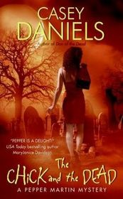 The Chick and the Dead (Pepper Martin, Bk 2)