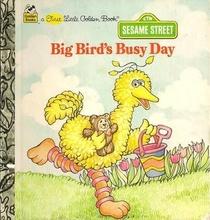 Big Bird's Busy Day (First Little Golden Book)