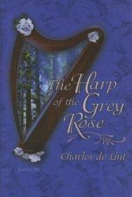 Harp Of The Grey Rose