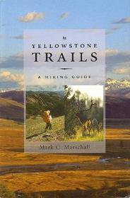 Yellowstone Trails: A Hiking Guide