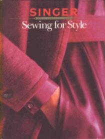 Sewing for Style (Singer Sewing Reference Library)