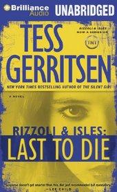 Last to Die (Rizzoli & Isles, Bk 10) (Audio CD) (Unabridged)