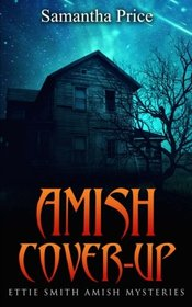Amish Cover-Up (Ettie Smith Amish Mysteries) (Volume 13)