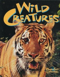 Wild Creatures (Photo Fact Collection)