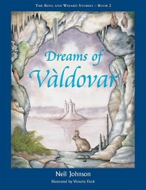 Dreams of Valdovar - The King and Wizard Stories - Book 2