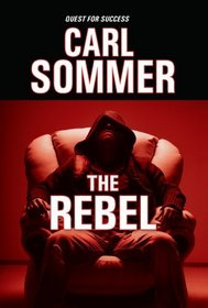 The Rebel (Quest for Success Series)