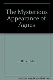 The Mysterious Appearance of Agnes