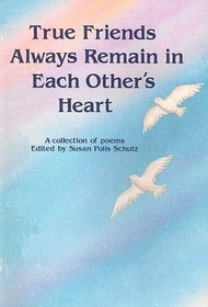 True Friends Always Remain in Each Others Hearts: A Blue Mountain Arts Collection