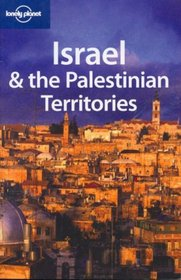 Lonely Planet Israel & the Palestinian Territories (Lonely Planet Israel)