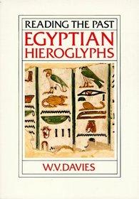Egyptian Hieroglyphs (Reading the Past, Vol. 6)