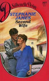 Second Wife (Silhouette Desire, No 307)