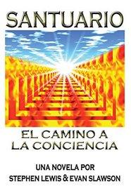 Santuario: El camino a la conciencia (Spanish Edition)