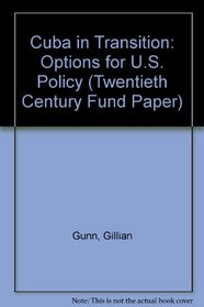 Cuba in Transition: Options for U.S. Policy (Twentieth Century Fund Paper)