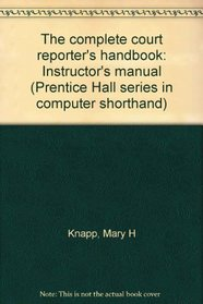 The complete court reporter's handbook: Instructor's manual (Prentice Hall series in computer shorthand)