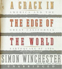 A Crack in the Edge of the World: America and the Great California Earthquake of 1906 (Audio CD) (Unabridged)