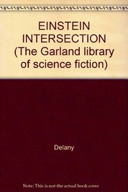 EINSTEIN INTERSECTION (The Garland library of science fiction)