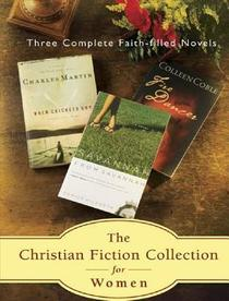 The Christian Fiction Collection for Women: Fire Dancer / When Crickets Cry / Savannah from Savannah