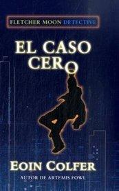 El caso cero/ Half Moon Investigations (Spanish Edition)