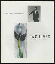 Two Lives, Georgia O'Keeffe & Alfred Stieglitz: A Conversation in Paintings and Photographs