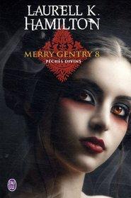 Merry Gentry - 8 - Peches Divins (Darklight) (French Edition)
