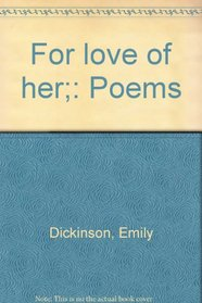For love of her;: Poems