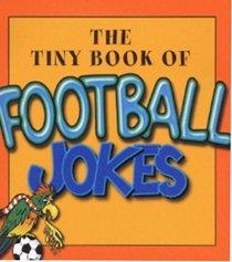 The Tiny Book of Football Jokes