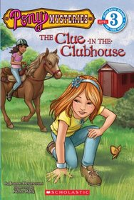 The Clue in the Clubhouse (Pony Mysteries, Bk 2)  (Scholastic Reader Level 3)