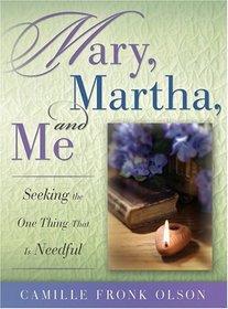 Mary, Martha, And Me