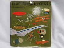 Flight through the ages: A complete, illustrated chronology from the dreams of early history to the age of space exploration