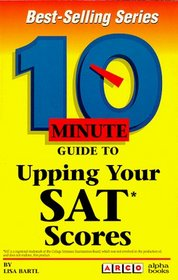 Arco 10 Minute Guide to Upping Your Sat Scores (10 Minute Guides)