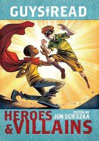Heroes & Villains (Guys Read)