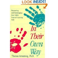 In Their Own Way: Discovering and Encouraging Your Child's Personal Learning Style