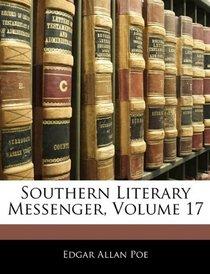 Southern Literary Messenger, Volume 17