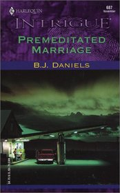 Premeditated Marriage (Harlequin Intrigue, No 687)