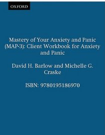 Mastery of Your Anxiety and Panic (MAP-3): Client Workbook for Anxiety and Panic (Treatments That Work)