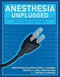 Anesthesia Unplugged, Second Edition (Gallagher, Anesthesia Unplugged)
