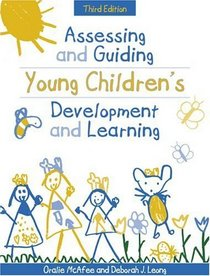 Assessing and Guiding Young Children's Development and Learning (3rd Edition)