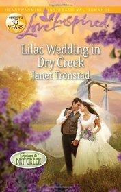 Lilac Wedding in Dry Creek (Return to Dry Creek, Bk 2) (Love Inspired, No 691)