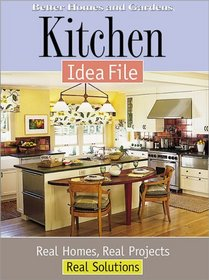 Kitchen Idea File : Real Homes, Real Projects, Real Solutions
