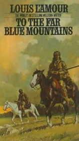 To the Far Blue Mountains  (Sacketts, Bk 2)