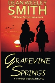 Grapevine Springs: A Thunder Mountain Novel (Volume 8)