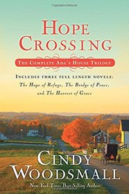 Hope Crossing: The Complete Ada's House Trilogy, includes The Hope of Refuge, The Bridge of Peace, and The Harvest of Grace (An Ada's House Novel)