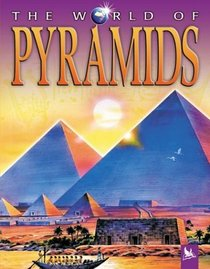 The World of Pyramids (The World of . . .)