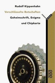 Verschl�sselte Botschaften. Geheimschrift, Enigma und Chipkarte.