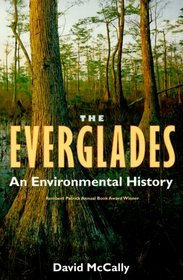 The Everglades: An Environmental History (The Florida History and Culture)