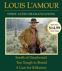 South of Deadwood / Too Tough to Brand / A Gun for Kilkenny (Audio CD) (Unabridged)