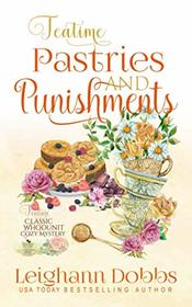 Teatime Pastries and Punishments (Teatime Classic Whodunit Cozy Mystery)