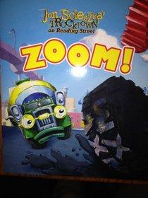 Zoom, Reader 5 of Get SEt, Roll! Trucktown on Reading Street