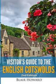 Visitor's Guide to the English Cotswolds: 2nd Edition